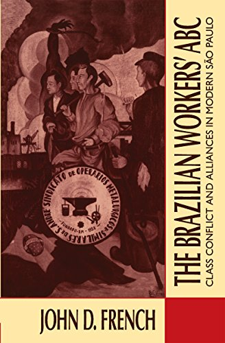 9780807843680: The Brazilian Workers' ABC: Class Conflict and Alliances in Modern Sao Paulo
