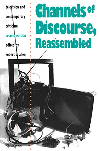 Channels of Discourse, Reassembled: Television and Contemporary Criticism 2nd Edition