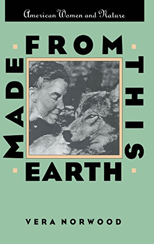 Mde From this Earth: American Women and Nature: Norwood, Vera