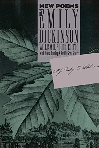 New Poems of Emily Dickinson: Dickinson, Emily;Shurr, William;Dunlap,