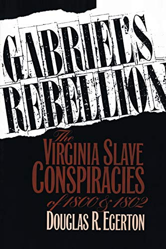 9780807844229: Gabriel's Rebellion: The Virginia Slave Conspiracies of 1800 and 1802
