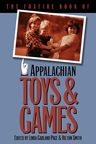 9780807844250: The Foxfire Book of Appalachian Toys and Games