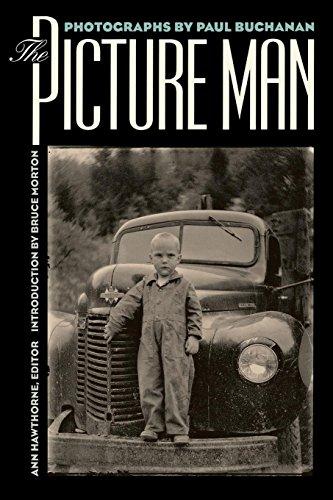 The Picture Man: Photographs By Paul Buchanan: Hawthorne, Ann [Editor]