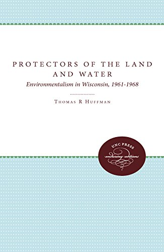 9780807844458: Protectors of the Land and Water: Environmentalism in Wisconsin, 1961-1968