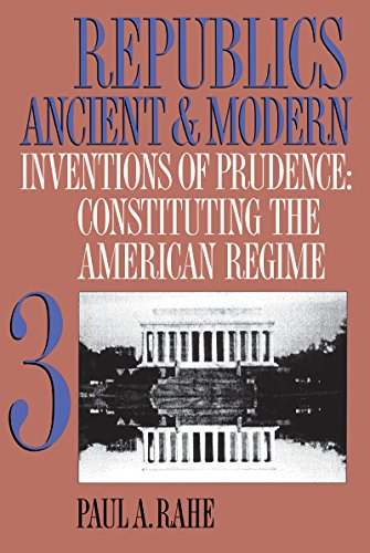 9780807844755: Republics Ancient and Modern, Volume III: Inventions of Prudence: Constituting the American Regime