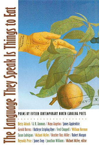 9780807844830: The Language They Speak Is Things to Eat: Poems By Fifteen Contemporary North Carolina Poets