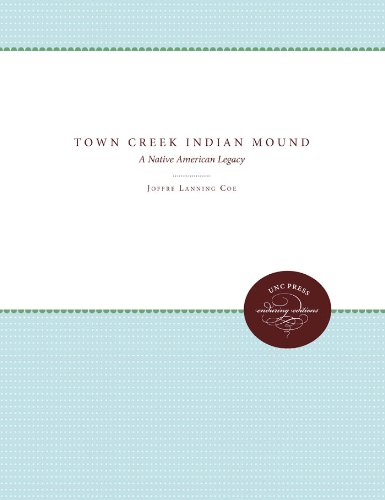 Town Creek Indian Mound: A Native American Legacy: Coe, Joffre Lanning
