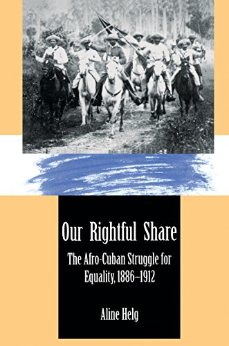 9780807844946: Our Rightful Share: The Afro-Cuban Struggle for Equality, 1886-1912