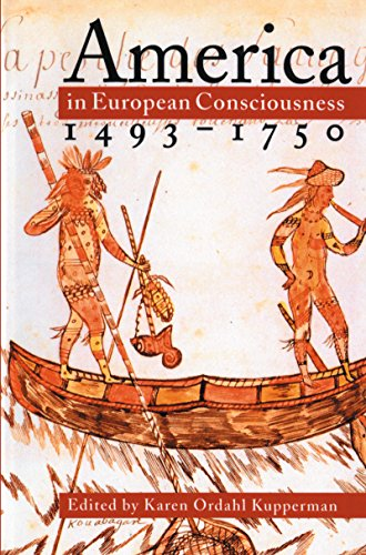 America in European Consciousness, 1493-1750 (Published by the Omohundro Institute of Early Ameri...