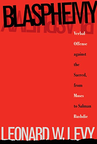 9780807845158: Blasphemy: Verbal Offense Against the Sacred, from Moses to Salman Rushdie