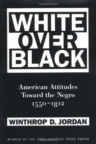 9780807845509: White Over Black: American Attitudes Toward the Negro, 1550-1812 (Published by the Omohundro Institute of Early American History and Culture and the University of North Carolina Press)