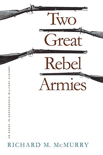 9780807845691: Two Great Rebel Armies: An Essay in Confederate Military History (Civil War America)