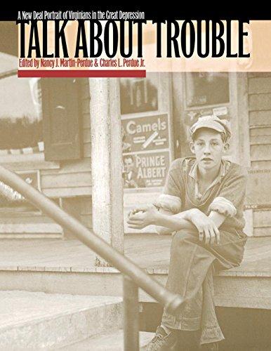 Talk about Trouble: A New Deal Portrait: Martin-Perdue, Nancy J.