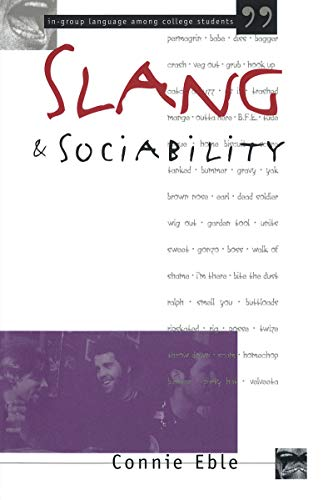 9780807845844: Slang and Sociability: In-Group Language Among College Students (Oxford-Westminster Critical Studies)