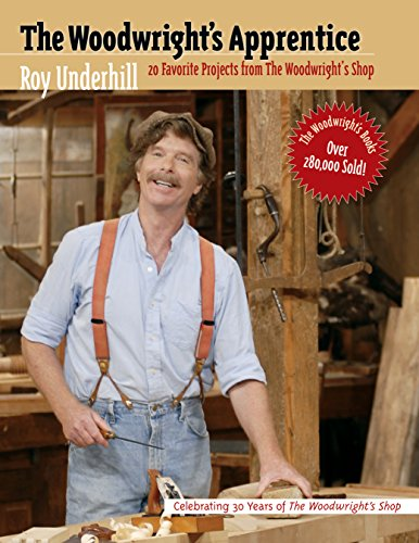 9780807846124: The Woodwright's Apprentice: Twenty Favorite Projects from the Woodwright's Shop: Twenty Favorite Projects Fron
