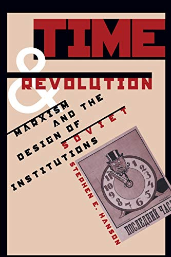 9780807846155: Time and Revolution: Marxism and the Design of Soviet Institutions