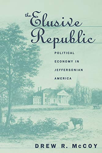 9780807846162: The Elusive Republic: Political Economy in Jeffersonian America (Published by the Omohundro Institute of Early American History and Culture and the University of North Carolina Press)