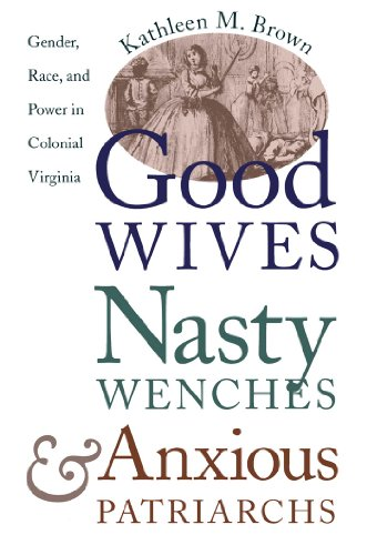 Good Wives, Nasty Wenches, and Anxious Patriarchs: