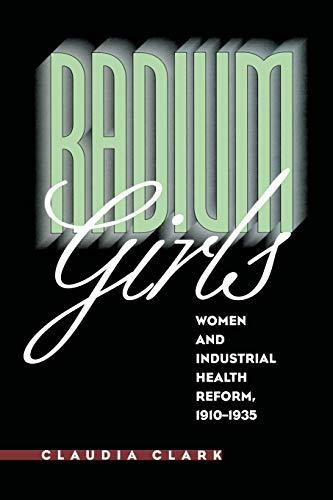 9780807846407: Radium Girls: Women and Industrial Health Reform, 1910-1935