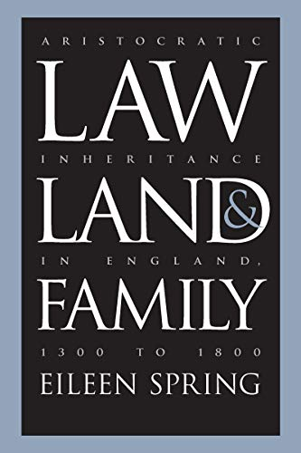 9780807846421: Law, Land, and Family: Aristocratic Inheritance in England, 1300 to 1800 (Studies in Legal History)
