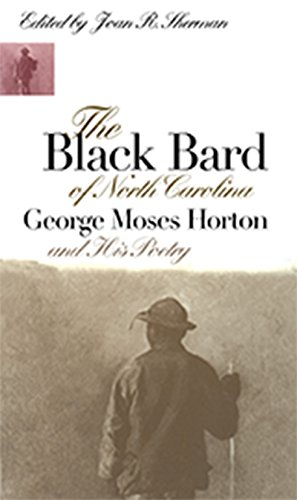 9780807846483: The Black Bard of North Carolina: George Moses Horton and His Poetry (Chapel Hill Books)