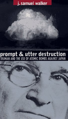 9780807846629: Prompt and Utter Destruction: Truman and the Use of Atomic Bombs Against Japan