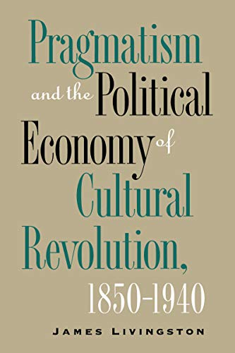 9780807846643: Pragmatism and the Political Economy of Cultural Evolution (Cultural Studies of the United States)