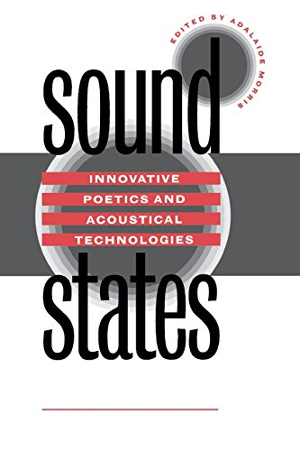 9780807846704: Sound States: Innovative Poetics and Acoustical Technologies