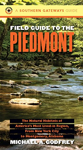 9780807846711: Field Guide to the Piedmont: The Natural Habitats of America's Most Lived-in Region, From New York City to Montgomery, Alabama (Southern Gateways Guides)