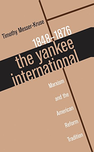 9780807847053: The Yankee International: Marxism and the American Reform Tradition, 1848-1876