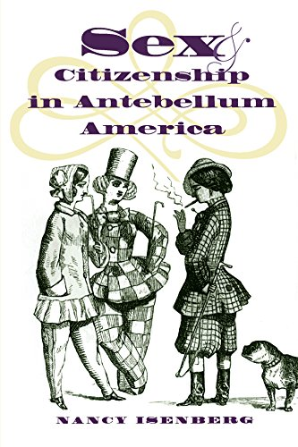 9780807847466: Sex and Citizenship in Antebellum America (Gender and American Culture)