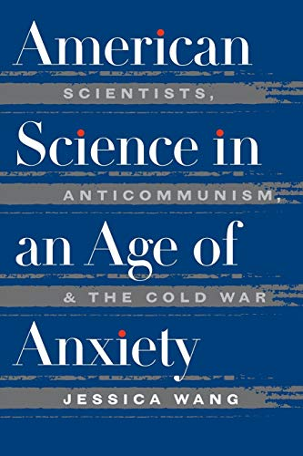 9780807847497: American Science in an Age of Anxiety: Scientists, Anticommunism, and the Cold War (Ref.Library of the Humanities; 1902)