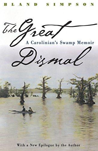 9780807847527: The Great Dismal: A Carolinian's Swamp Memoir (Chapel Hill Books)