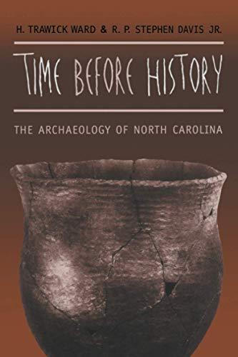 Time before History: The Archaeology of North Carolina: Ward, H. Trawick; Davis, R. P. Stephen