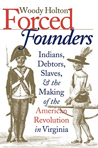 9780807847848: Forced Founders: Indians, Debtors, Slaves, and the Making of the American Revolution in Virginia