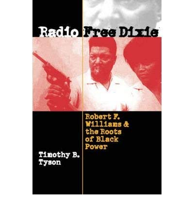 9780807847855: Radio Free Dixie: Robert F. Williams and the Roots of Black Power