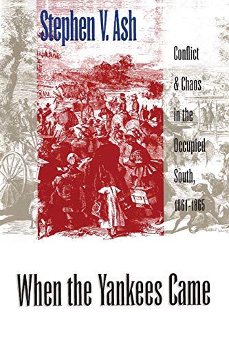 9780807847954: When the Yankees Came: Conflict and Chaos in the Occupied South, 1861-1865 (Civil War America)