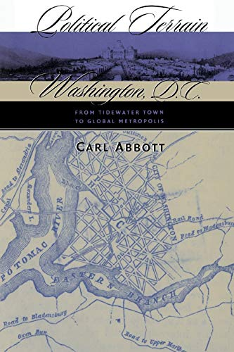 9780807848050: Political Terrain: Washington, D.C., from Tidewater Town to Global Metropolis