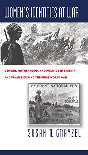 9780807848104: Women's Identities at War: Gender, Motherhood, and Politics in Britain and France during the First World War