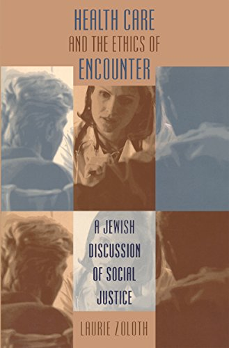 9780807848289: Health Care and the Ethics of Encounter: A Jewish Discussion of Social Justice (Studies in Social Medicine)