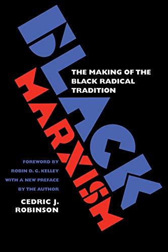 Black Marxism: The Making of the Black: Cedric J. Robinson