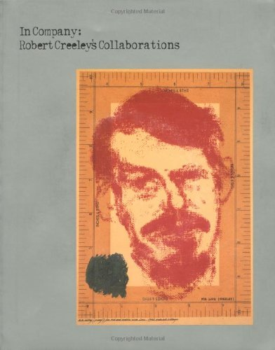 In Company: Robert Creeley's Collaborations: Cappellazo, Amy and Elizabeth Licata