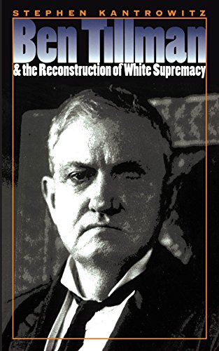 9780807848395: Ben Tillman and the Reconstruction of White Supremacy (The Fred W. Morrison Series in Southern Studies)