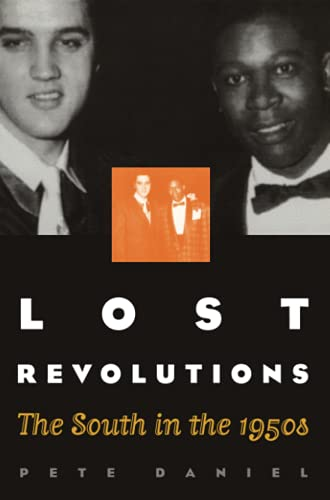 Lost Revolutions: The South in the 1950s (0807848484) by Daniel, Pete