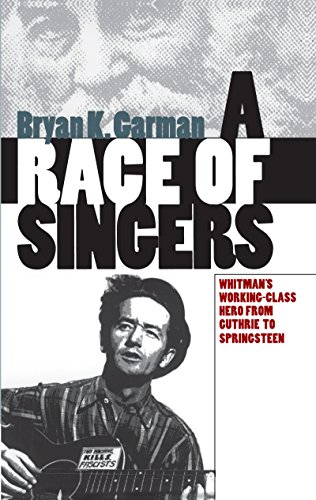 9780807848661: A Race of Singers: Whitman's Working-Class Hero from Guthrie to Springsteen (Cultural Studies of the United States)