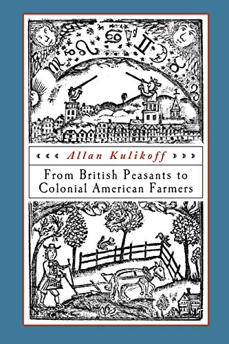 From British Peasants to Colonial American Farmers: Kulikoff, Allan