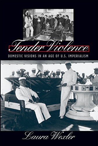 9780807848838: Tender Violence: Domestic Visions in an Age of U.S. Imperialism (Cultural Studies of the United States)
