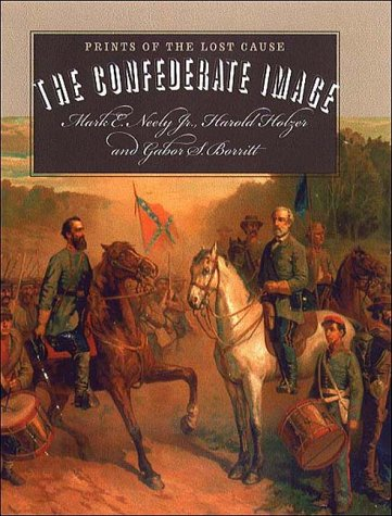 9780807849057: The Confederate Image: Prints of the Lost Cause (Civil War America)