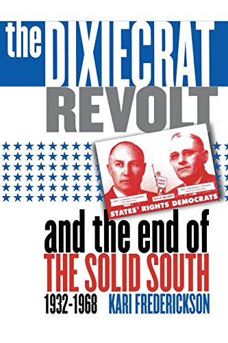 9780807849101: The Dixiecrat Revolt and the End of the Solid South, 1932-1968