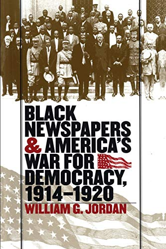 9780807849361: Black Newspapers and America's War for Democracy, 1914-1920